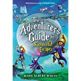 The Adventurer's Guide to Successful Escapes (The Adventurer's Guide, 1)
