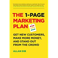 The 1-Page Marketing Plan: Get New Customers, Make More Money, And Stand Out From...