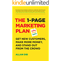 The 1-Page Marketing Plan: Get New Customers, Make More Money, And Stand Out From The Crowd (English Edition)
