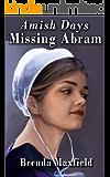 Amish Days 1: Missing Abram: An Amish Short Romance Story (Hollybrook Amish Romance)