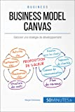 Business Model Canvas: Élaborer une stratégie de développement (Gestion & Marketing t. 31)