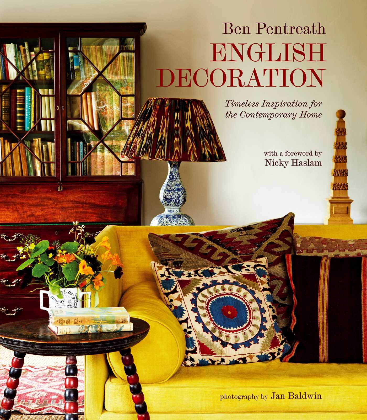 English Decoration Timeless Inspiration For The Contemporary Home Ben Pentreath 9781849752664 Amazon Books