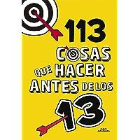 113 cosas que hacer antes de los 13 (No ficción ilustrados)