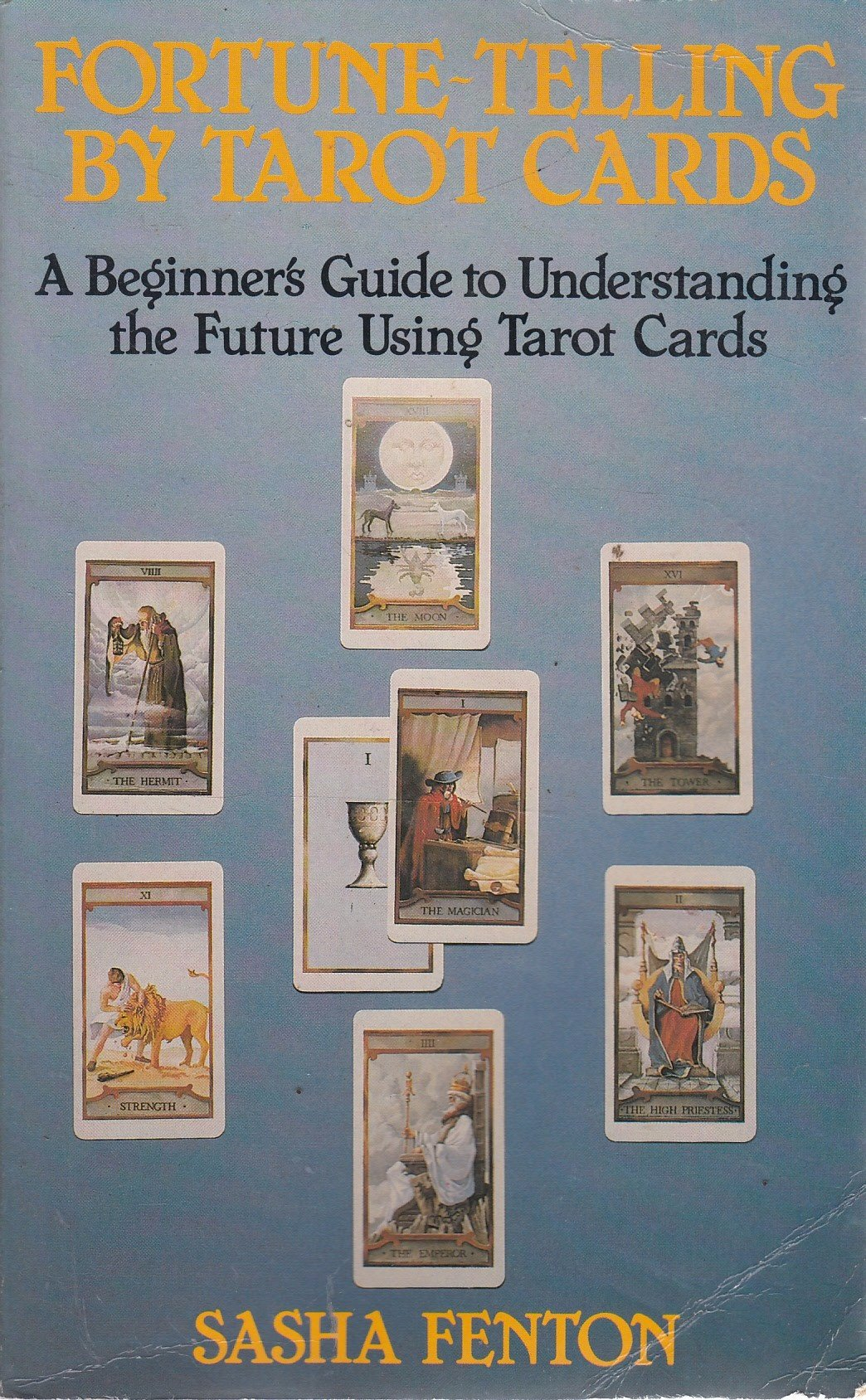 Fortune Telling by Tarot Cards: A Beginner's Guide to Understanding
