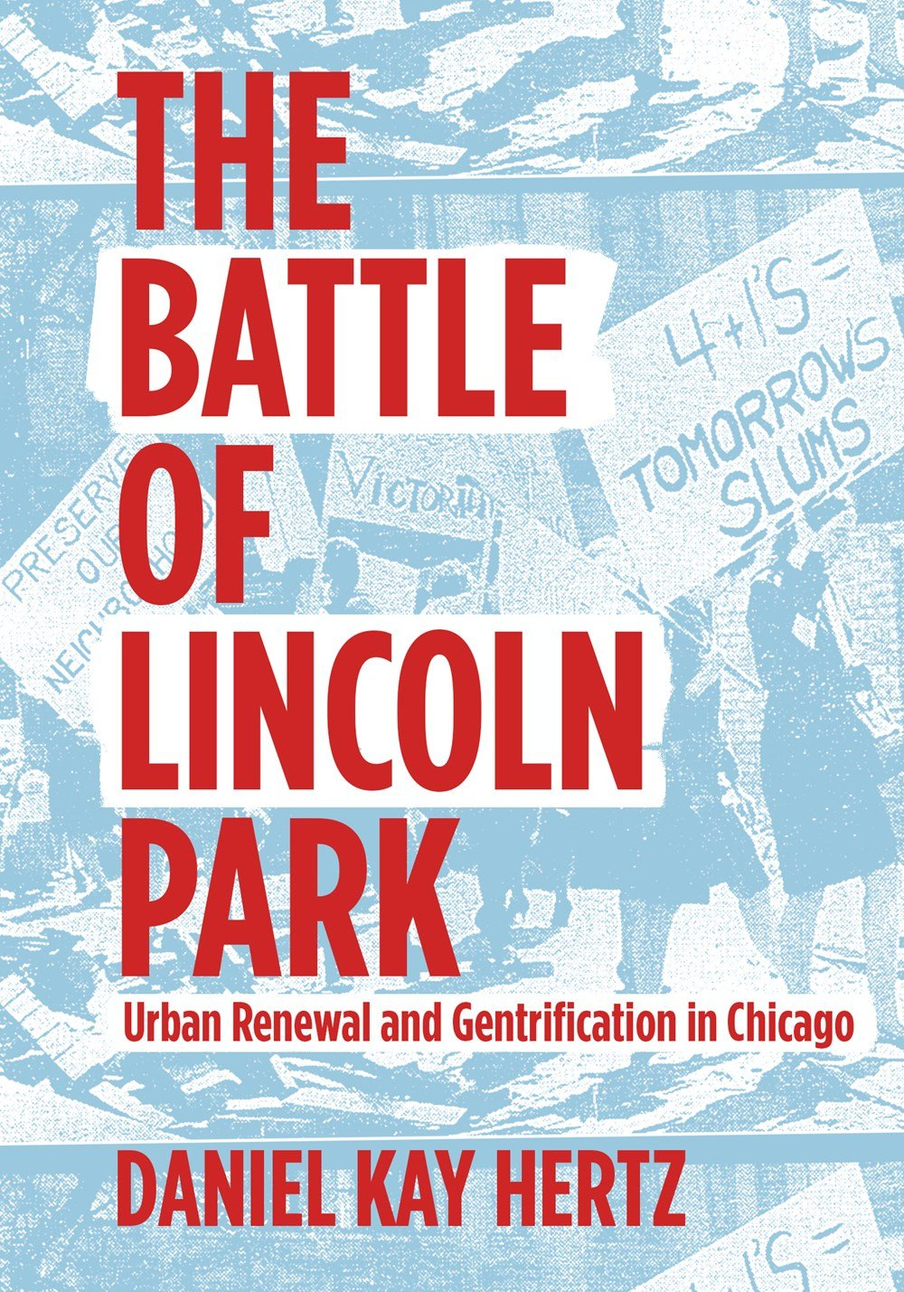 Buy The Battle Of Lincoln Park Urban Renewal And Gentrification In