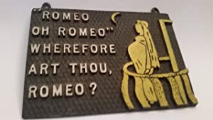 Small Novelty Funny Sign Decor!! Juliet (Style) Pregnant: Romeo Oh Romeo:Wherefore Art Thou, Romeo? (preowned)