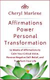 Affirmations Power Personal Transformation: 52 Weeks of Affirmations to Calm Your Critical Voice, Reverse Negative Self…