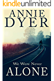 We Were Never Alone (English Edition)