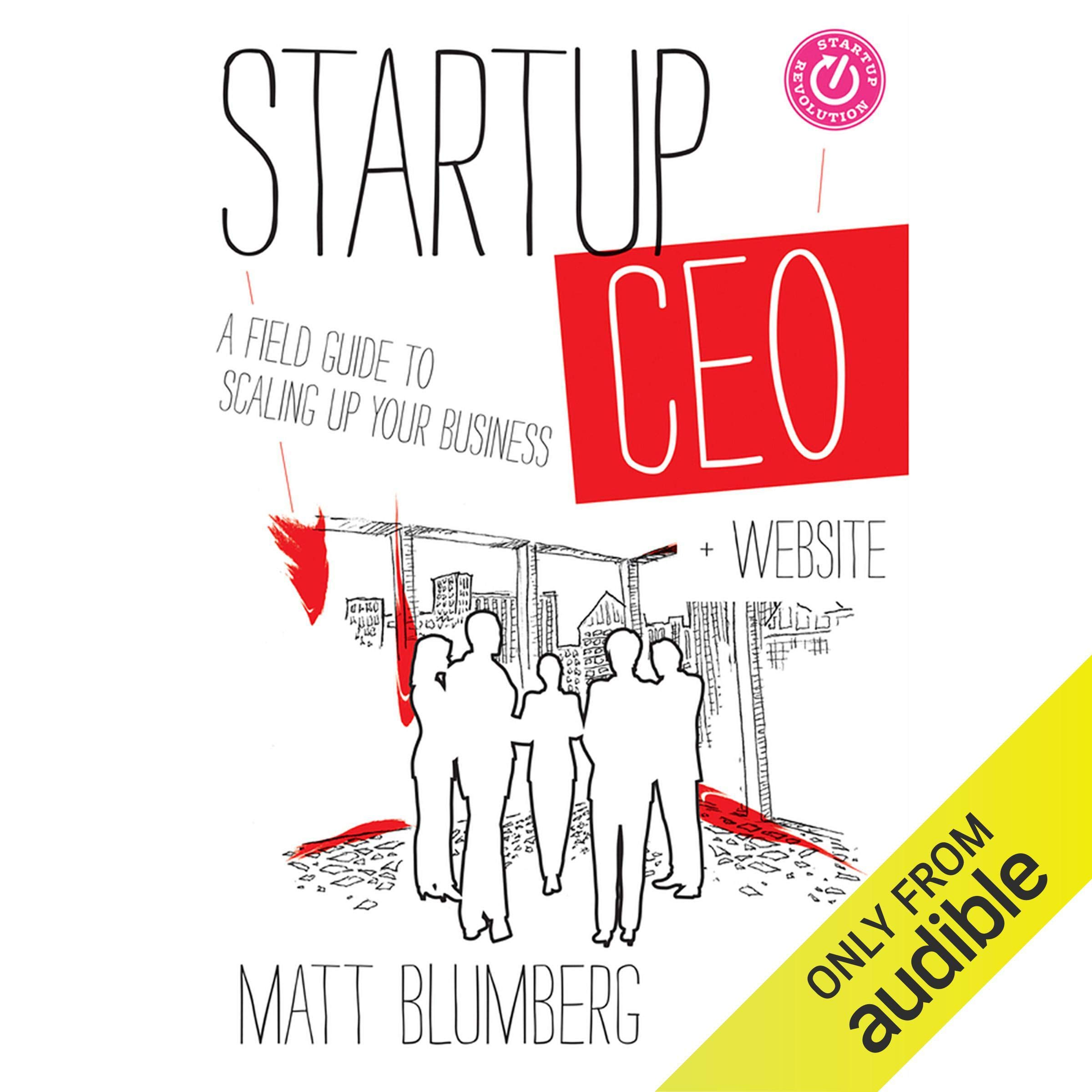 Startup CEO  A Field Guide To Scaling Up Your Business