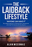 "THE LAIDBACK LIFESTYLE: ""Anyone can have it"" (English Edition)"
