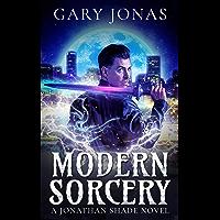 Modern Sorcery (Jonathan Shade Book 1) (English Edition)
