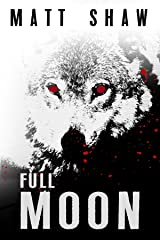 Full Moon: a psychological horror novel (Full Moon Trilogy Book 1) Kindle Edition
