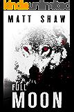 Full Moon: a psychological horror novel (Full Moon Trilogy Book 1)