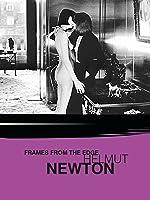 Helmut Newton - Frames from the Edge