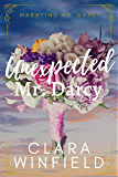 Unexpected Mr. Darcy (Marrying Mr. Darcy Book 3)