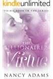 Romance: The Billionaires Virtue - A Billionaire Romance (Romance, Contemporary Romance, Billionaire Romance, The Billionaire's Heart Book 3)