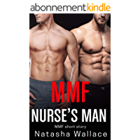The Nurse's Man: First Time Straight to Gay MMF Short Story (English Edition)