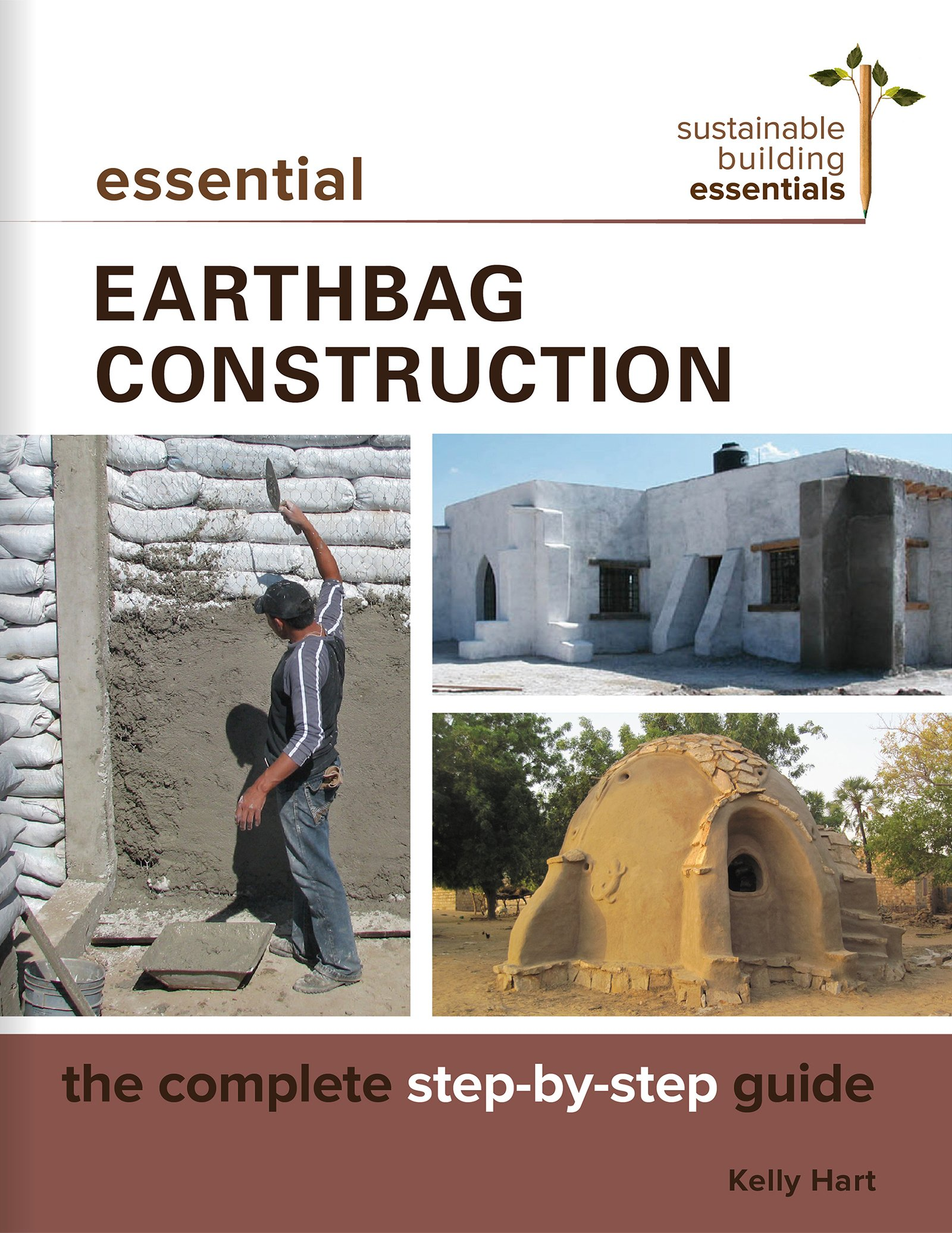 Essential earthbag construction the complete step by step guide essential earthbag construction the complete step by step guide sustainable building essentials series kelly hart 9780865718647 amazon books fandeluxe Gallery