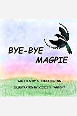 Bye-Bye Magpie Kindle Edition