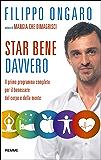 Star bene davvero: Il primo programma completo per il benessere del corpo e della mente