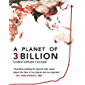 A Planet of 3 Billion: Mapping Humanity's Long History of Ecological Destruction and Finding Our Way to a Resilient Future | A Global Citizen's Guide to Saving the Planet