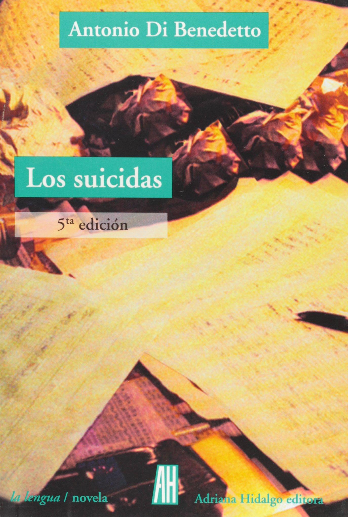 Suicidas (Isbn Argentino) (La Lengua): Amazon.es: Antonio Di Benedetto, Fabian Lebenglik: Libros