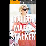 Italian Mafia Stalker (Yes, Daddy Book 14)