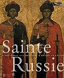 Sainte Russie : L'art russe des origines à Pierre le Grand