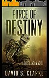 Force of Destiny (A Cade Landon Novel Book 3): A Thriller