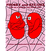 Phosky and Reedox: Life As a Human Red Blood Cell (English Edition)