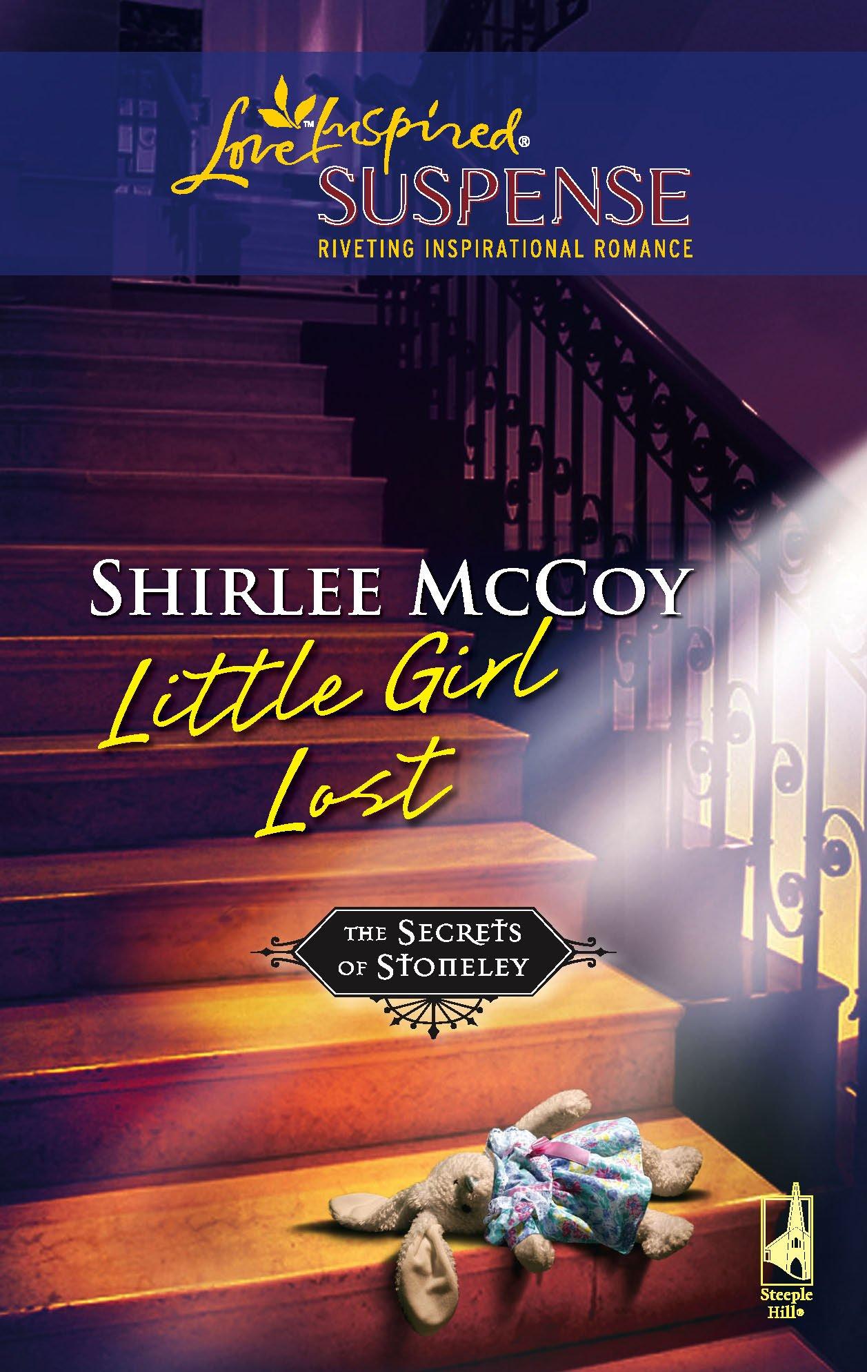 Little Girl Lost (The Secrets of Stoneley, Book 2) (Steeple Hill Love Inspired Suspense #40) pdf