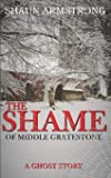 THE SHAME OF MIDDLE GRATESTONE