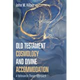 Old Testament Cosmology and Divine Accommodation: A Relevance Theory Approach