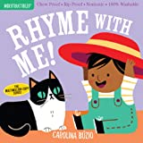 Indestructibles: Rhyme with Me!: Chew Proof · Rip Proof · Nontoxic · 100% Washable (Book for Babies, Newborn Books, Safe to C