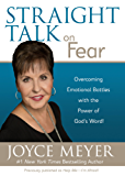 Straight Talk on Fear: Overcoming Emotional Battles with the Power of God's Word! (English Edition)