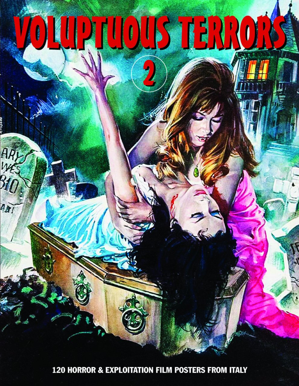 Read Online Voluptuous Terrors 2: 120 Horror & Exploitation Film Posters From Italy (Art of Cinema) pdf