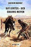 Roy Hunter - Der einsame Reiter: Western