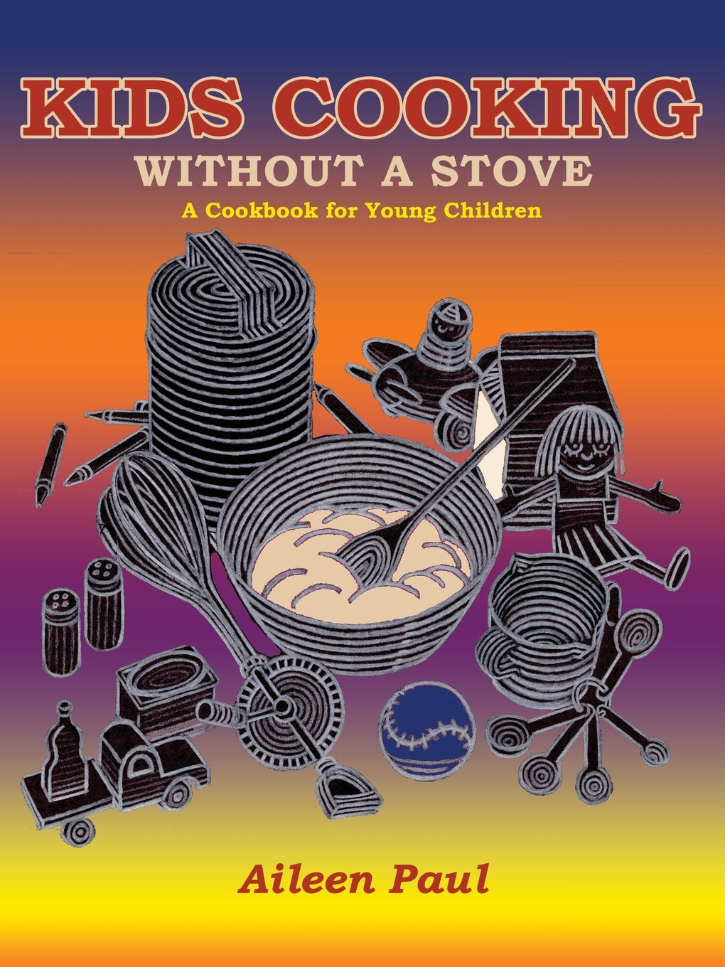 Cooking without a stove - Kids Cooking Without A Stove Aileen Paul 9780865340602 Amazon Com Books