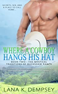 Where A Cowboy Hangs His Hat (The Mystical Traditions of Buckshaw Ranch Book 2)
