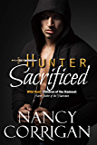 Hunter Sacrificed: Children of the Damned: Arawn (Father of the damned Huntsmen) (Wild Hunt Book 1)