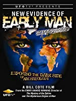 UFOTV Presents: New Evidence of Early Man Suppressed, The Dark Side of Archaeology