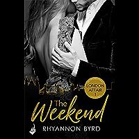 The Weekend: London Affair Part 1 (London Affair: An International Love Story) (English Edition)