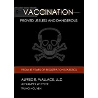 Vaccination Proved Useless and Dangerous (History of Vaccination Book 3)