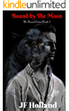 Bound by The Moon (The Bound Series Book 2)