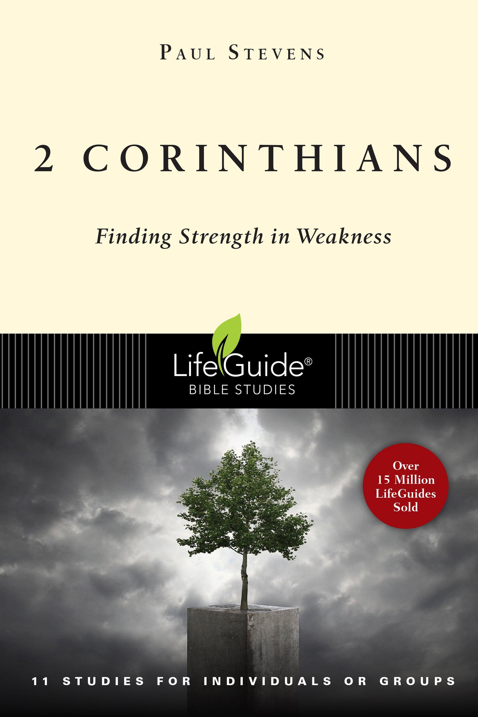 2 Corinthians: Finding Strength in Weakness (Lifeguide Bible Studies) PDF ePub ebook