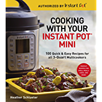 Cooking with Your Instant Pot® Mini: 100 Quick & Easy Recipes for 3-Quart Models (English Edition)