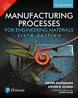 Manufacturing Processes for Engineering Materials (5th