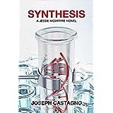 Synthesis: A Jessie McIntyre Novel (Jessie McIntyre Series Book 3)