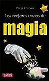 Los mejores trucos de magia: Aprende los secretos mejor guardados de los grandes magos (Swing)