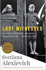 Last Witnesses: An Oral History of the Children of World War II Hardcover